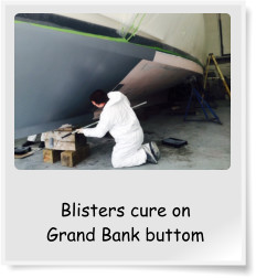 Blisters cure on  Grand Bank buttom