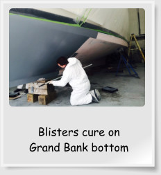Blisters cure on  Grand Bank bottom